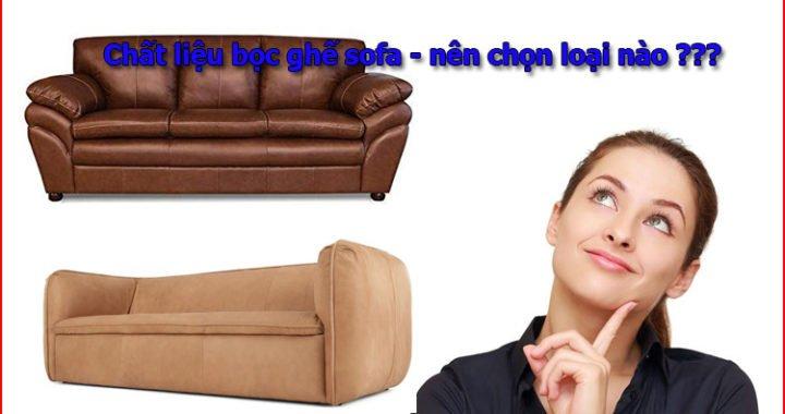 Nên chọn chất liệu ghế sofa loại nào tốt